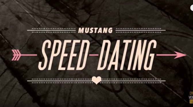 Speed Dating in a Mustang